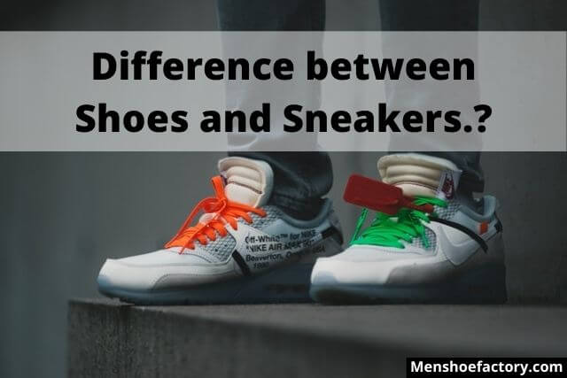 Difference between Shoes and Sneakers