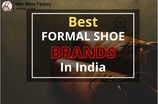 best formal shoe brands in india