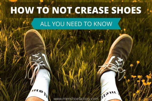 how to not crease shoes