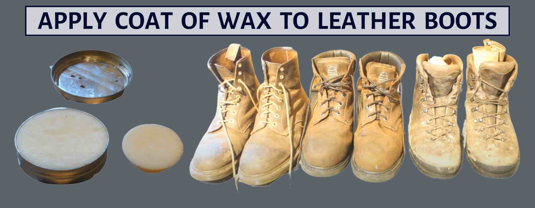 apply coat of wax to leather boots for waterproofing