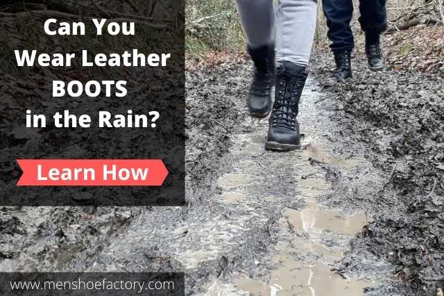 can you wear leather boots in the rain