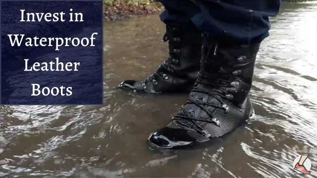 Invest in waterproof leather boots