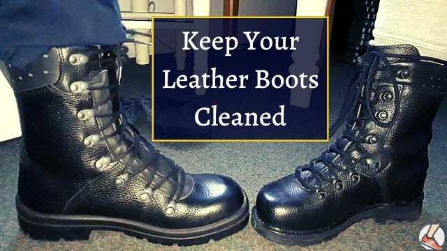 keep your leather boots cleaned