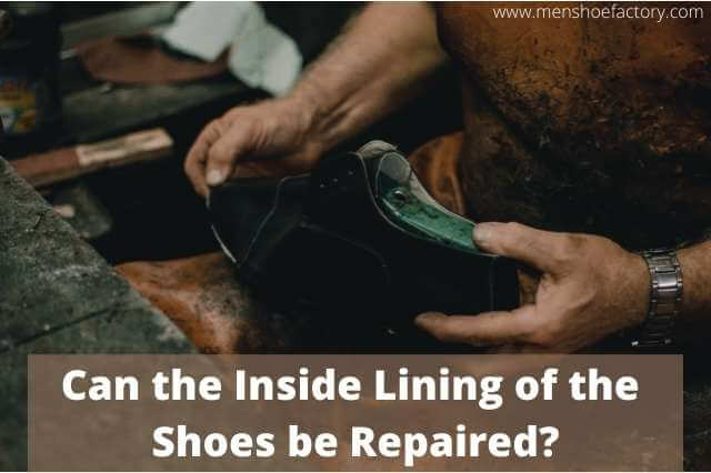 Can the Inside Lining of the Shoes be Repaired