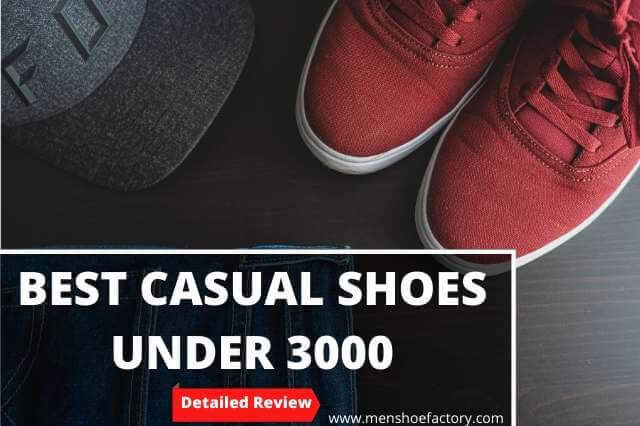 best casual shoes under 3000
